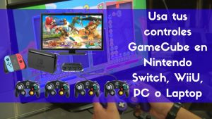 Te-enseñamos-a-usar-tus-controles-de-GameCube-en-Nintendo-Switch-WiiU-PC-o-Laptop.jpg
